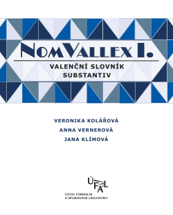 Kolářová Veronika, Vernerová Anna, Klímová Jana: NomVallex I. Valenční slovník substantiv