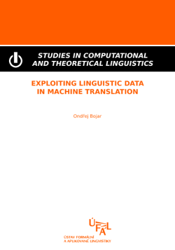 Bojar Ondřej: Exploiting Linguistic Data in Machine Translation