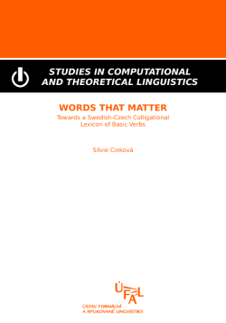 Silvie Cinková: Words that Matter: Towards a Swedish-Czech Colligational Dictionary of Basic Verbs