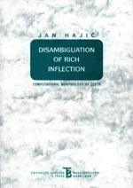 Hajič Jan: Disambiguation of Rich Inflection (Computational Morphology of Czech)