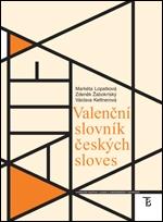 Lopatková Markéta, Žabokrtský Zdeněk, Kettnerová Václava: Valenční slovník českých sloves