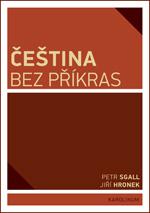 Sgall Petr, Hronek Jiří: Čeština bez příkras