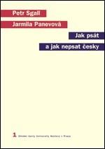 Sgall Petr, Panevová Jarmila: Jak psát a nepsat česky