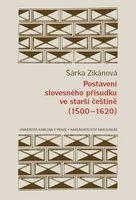 Zikánová Šárka: Postavení slovesného přísudku ve starší češtině (1500–1620)