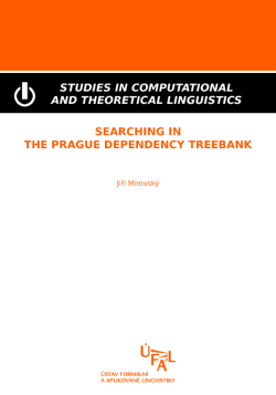 Jiří Mírovský: Searching in the Prague Dependency Treebank