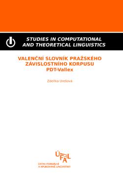 Urešová Zdeňka: Valenční slovník Pražského závislostního korpusu (PDT-Vallex)